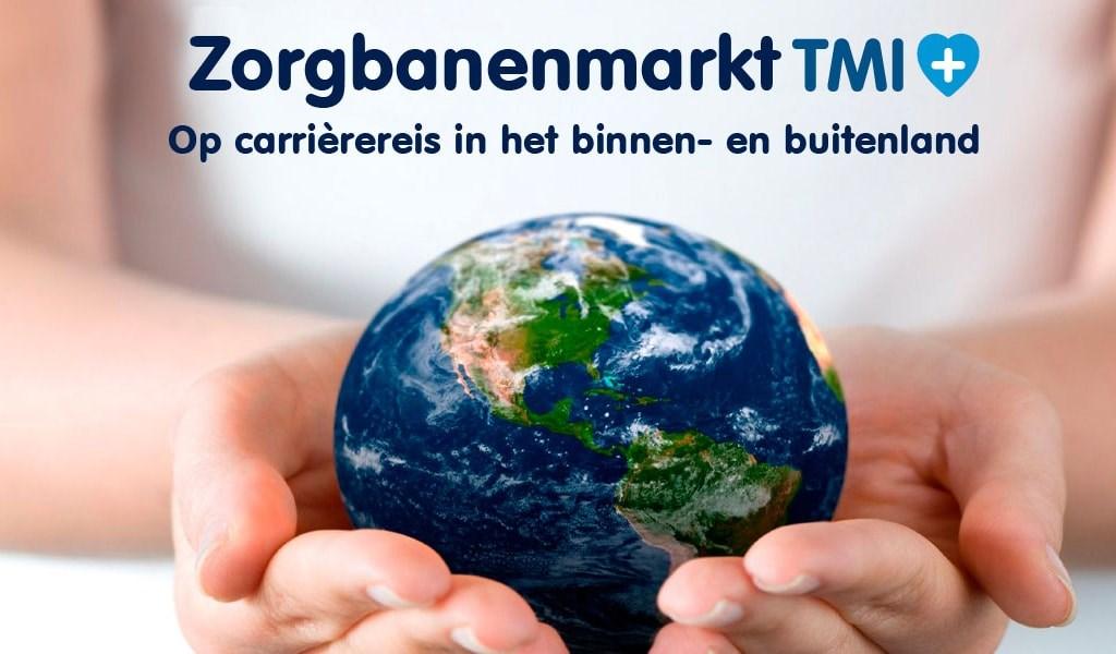 Zorgbanenmarkt TMI - op carrièrereis in binnen- en buitenland